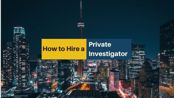 how-to-hire-private-investigator-in-toronto